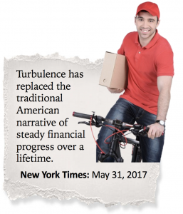 Turbulence has replaced the traditional American narrative of steady financial progress over a lifetime.